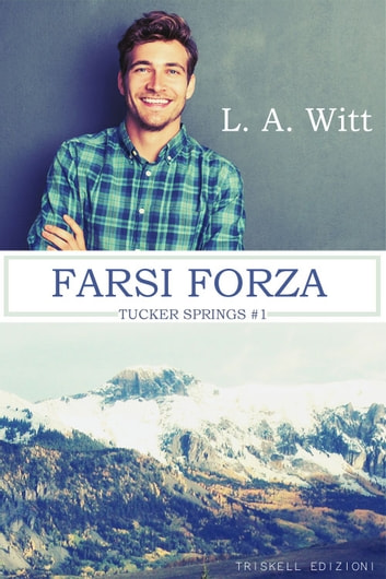 Farsi forza ebook by L. A. Witt