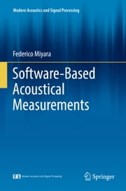 Software-Based Acoustical Measurements ebook by Federico Miyara
