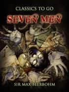 Seven Men ebook by Sir Max Beerbohm