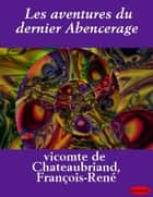 Les aventures du dernier Abencerage ebook by eBooksLib