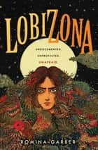 Lobizona - A Novel eBook by Romina Garber