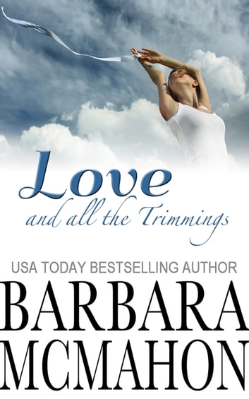 Love And All The Trimmings ebook by Barbara McMahon
