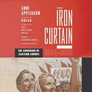 Iron Curtain - The Crushing of Eastern Europe, 1944-1956 sesli kitap by Anne Applebaum
