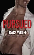 Pursued - A Ruined Tycoon Romance ebook by Tracy Wolff