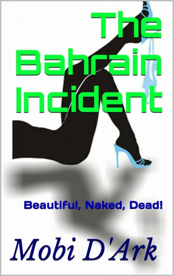 The Bahrain Incident ebook by Mobi D'Ark