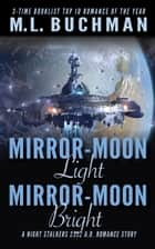 Mirror-Moon Light, Mirror-Moon Bright ebook by M. L. Buchman