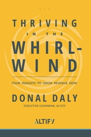 Thriving in the Whirlwind: Four Insights to Grow Revenue Now