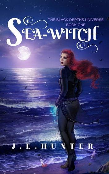 Sea-Witch ebook by JE Hunter