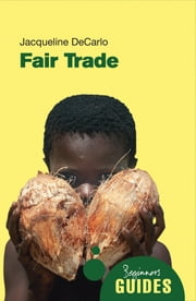 Fair Trade - A Beginner's Guide ebook by Jacqueline DeCarlo