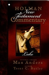 Holman New Testament Commentary - Luke ebook by Trent Butler