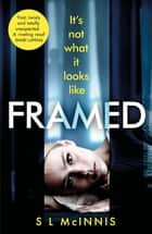 Framed - an absolutely gripping psychological thriller with a shocking twist ebook by S L McInnis