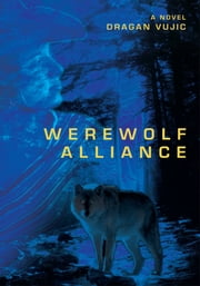 WEREWOLF ALLIANCE ebook by Dragan Vujic