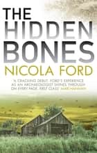 The Hidden Bones ebook by Nicola Ford