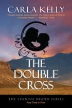 The Double Cross ebook by Carla Kelly