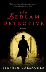The Bedlam Detective - A Novel ebook by Stephen Gallagher