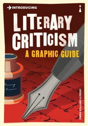 Introducing Literary Criticism: A Graphic Guide ebook by Owen Holland,Piero