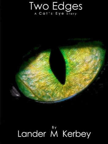 Two Edges, A Cat's Eye Story ebook by Lander Kerbey