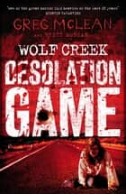 Desolation Game - Wolf Creek Book 2 ebook by Greg McLean