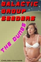 Galactic Group Breeders: The Dunes ebook by Chelsea Chaynes