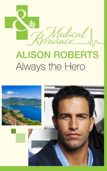 Always the Hero (Mills & Boon Medical) (Earthquake!, Book 2) ebook by Alison Roberts