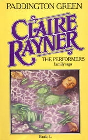 Paddington Green (Book 3 of The Performers) ebook by Claire Rayner