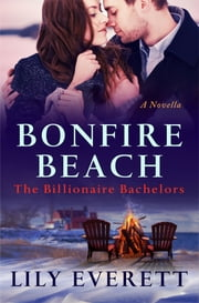 Bonfire Beach - The Billionaires of Sanctuary Island 5 ebook by Lily Everett
