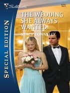 The Wedding She Always Wanted eBook by Stacy Connelly