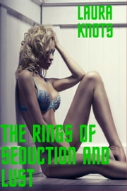 The Rings of Seduction and Lust ebook by Laura Knots