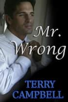 Mr. Wrong ebook by Terry Campbell