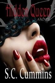 Hidden Queen - Hidden Queen, #1 ebook by S.C. Cummins