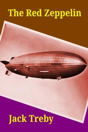 The Red Zeppelin - Hilary Manningham-Butler, #2 ebook by Jack Treby