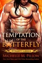 Temptation of the Butterfly - A Qurilixen World Novel (Anniversary Edition) ebook by Michelle M. Pillow