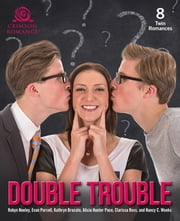 Double Trouble - 8 Twin Romances ebook by Robyn Neeley,Evan Purcell,Kathryn Brocato,Alicia Hunter Pace,Clarissa Ross,Nancy C. Weeks