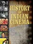 History of Indian Cinema ebook by Renu Saran