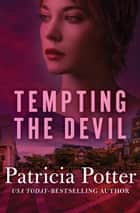 Tempting the Devil ebook by Patricia Potter