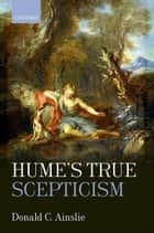 Hume's True Scepticism ebook by Donald C. Ainslie