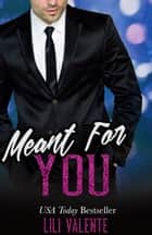 Meant For You 電子書籍 Lili Valente