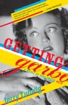 Getting Garbo - A Novel of Hollywood Noir ebook by Jerry Ludwig