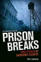 The Mammoth Book of Prison Breaks ebook by Paul Simpson
