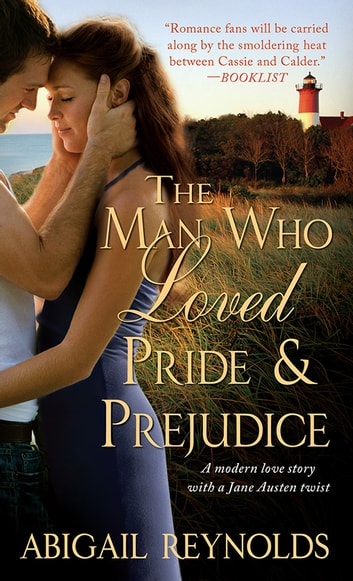 The Man Who Loved Pride And Prejudice Ebook By Abigail Reynolds