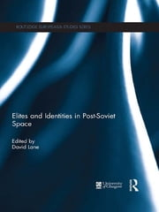 Elites and Identities in Post-Soviet Space ebook by David Lane