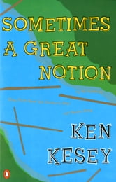 Sometimes a Great Notion ebook by Ken Kesey