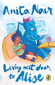 Living next door to Alise ebook by Anita Nair