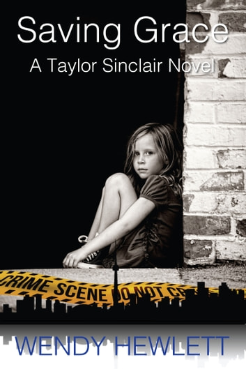 Saving Grace - A Taylor Sinclair Novel ebook by Wendy Hewlett
