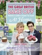 Great British Bake Off - Perfect Cakes & Bakes To Make At Home ebook by Linda Collister