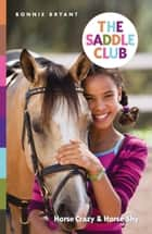 The Saddle Club: Horse Crazy & Horse Shy eBook by Bonnie Bryant