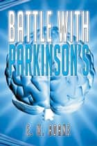 Battle with Parkinson'S ebook by E. M. Roane