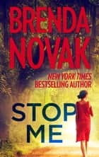 Stop Me ebook by Brenda Novak