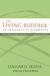 The Living Buddha - An Interpretive Biography ebook by Daisaku Ikeda