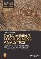 Data Mining for Business Analytics ebook by Galit Shmueli,Peter C. Bruce,Nitin R. Patel